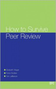 How to Survive Peer Review - Elizabeth Wager, Fiona Godlee, Tom Jefferson