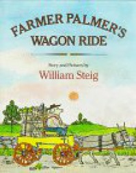 Farmer Palmer's Wagon Ride - William Steig