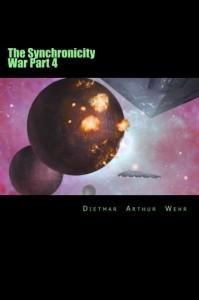 The Synchronicity War Part 4 (Volume 4) - Dietmar Arthur Wehr