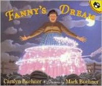 Fanny's Dream (Picture Puffins) - Caralyn Buehner, Mark Buehner