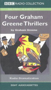 Four Graham Greene Thrillers: Our Man in Havana/The Fallen Idol (The Basement Room)/Travels With My Aunt/Brighton Rock (BBC Radio Collections) - Graham Greene