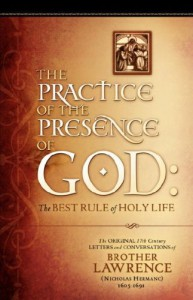 The Practice of the Presence of God: The Original 17th Century Letters and Conversations of Brother Lawrence - Brother Lawrence
