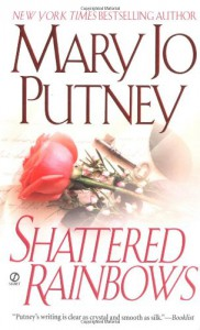 Shattered Rainbows - Mary Jo Putney