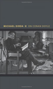 On Conan Doyle: Or, The Whole Art of Storytelling - Michael Dirda