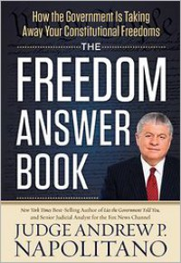 The Freedom Answer Book: How the Government Is Taking Away Your Constitutional Freedoms - Andrew P. Napolitano