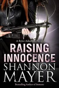 Raising Innocence (Rylee Adamson, #3) - Shannon Mayer