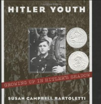 Hitler Youth: Growing Up in Hitler's Shadow - Susan Campbell Bartoletti