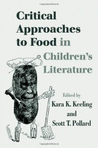 Critical Approaches to Food in Children's Literature (Children's Literature and Culture) - Kara K. Keeling, Scott T. Pollard