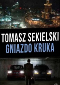 Gniazdo kruka - Tomasz Sekielski