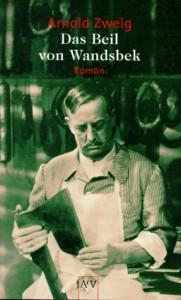 Das Beil von Wandsbek: 1938 - 1943 - Arnold Zweig
