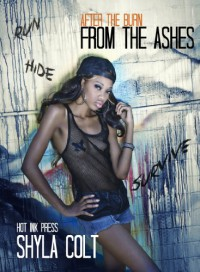 From The Ashes (After The Burn Series) - Shyla Colt