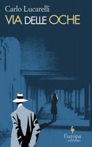 Via Delle Oche (Europa Editions) - Carlo Lucarelli