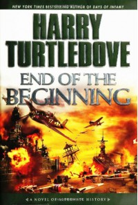 End of the Beginning: A Novel of Alternate History - Harry Turtledove