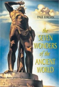 The Seven Wonders of the Ancient World - Paul Jordan