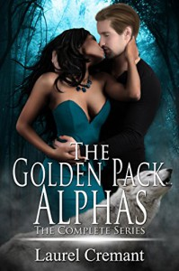 The Golden Pack Alphas: The Complete Series - Laurel Cremant