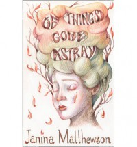 Of Things Gone Astray - Janina Matthewson