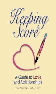 Keeping Score ~ A Guide to Love and Relationships - Marc Brackett