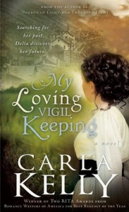 My Loving Vigil Keeping - Carla Kelly
