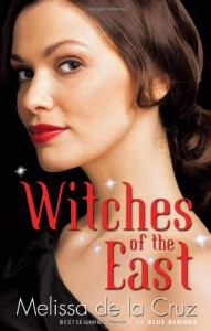 Witches of the East. by Melissa de La Cruz (Witches of East End 1) - Melissa de la Cruz