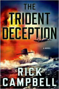 The Trident Deception - Rick   Campbell