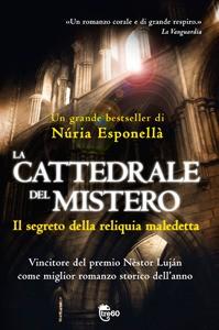 La cattedrale del mistero: il segreto della reliquia maledetta - Núria Esponellà