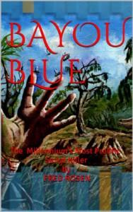 BAYOU BLUE (Fred Rosen's Crime Files) - Fred Rosen