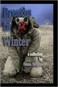 Breaths in Winter: The Complete Collection of 32 Tales of Terror - Donna Burgess,  Alicia Burgess (Illustrator)