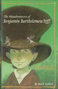 The Misadventures of Benjamin Bartholomew Piff: You Wish - Jason Lethcoe