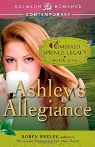 Ashley's Allegiance: Emerald Springs Legacy, Book 5 - Robyn Neeley
