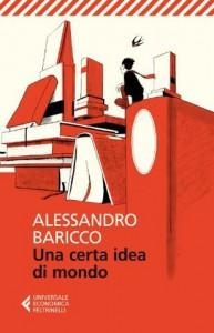 Una certa idea di mondo - Alessandro Baricco