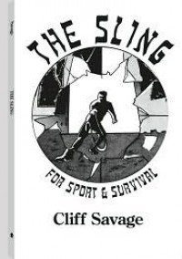 The Sling: For Sport and Survival - Cliff Savage