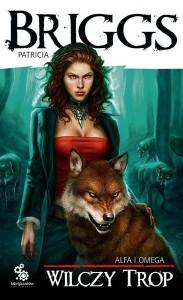 Wilczy trop (Alfa i Omega, #1) - Patricia Briggs