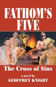Fathom's Five: The Cross of Sins: Cross of Sins v. 1 - Geoffrey Knight