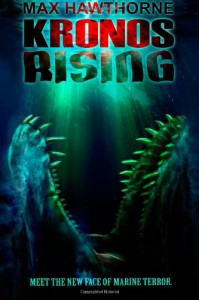 Kronos Rising: After 65 million years, the world's greatest predator is back. (Volume 1) - Max Hawthorne