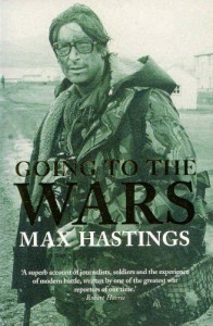 Going to the Wars - Max Hastings