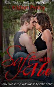 Safe With Me (With Me in Seattle, #5) - Kristen Proby