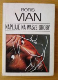 Napluję na wasze groby - Boris Vian