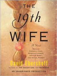 The 19th Wife: A Novel - David Ebershoff