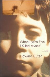 When I Was Five I Killed Myself - Howard Buten