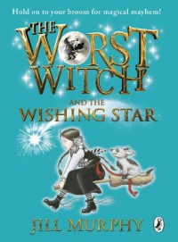 The Worst Witch and The Wishing Star - Jill Murphy