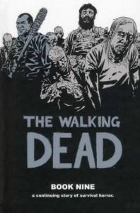The Walking Dead: Book 9 - Robert Kirkman, Cliff Rathburn, Rus Wooton, Sean Mackiewicz