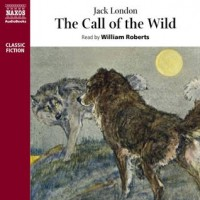 The Call of the Wild - Jack London, William Roberts