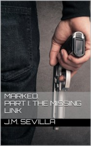 Marked. Part I: The missing Link - J.M. Sevilla