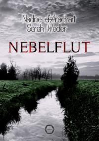 Nebelflut - Nadine d'Arachart, Sarah Wedler