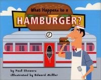 What Happens to a Hamburger? (Let's Read-And-Find-Out Science) - Paul Showers