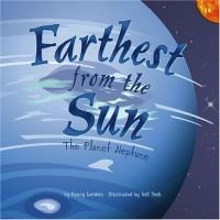 Farthest from the Sun: The Planet Neptune - Nancy Loewen, Jeff Yesh
