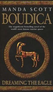 Boudica: Dreaming the Eagle  - Manda Scott