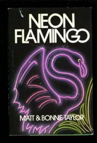 Neon Flamingo - Matt Taylor, Bonnie Taylor