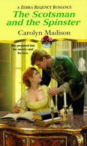 The Scotsman And The Spinster - Carolyn Madison