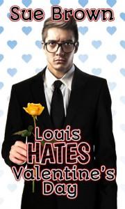 Louis Hates Valentine's Day - Sue  Brown